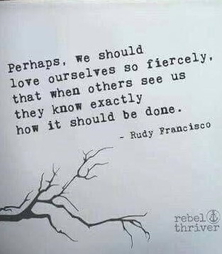 Perhaps-we-should-love-ourselves-so-fiercely...-quote-CROPPED
